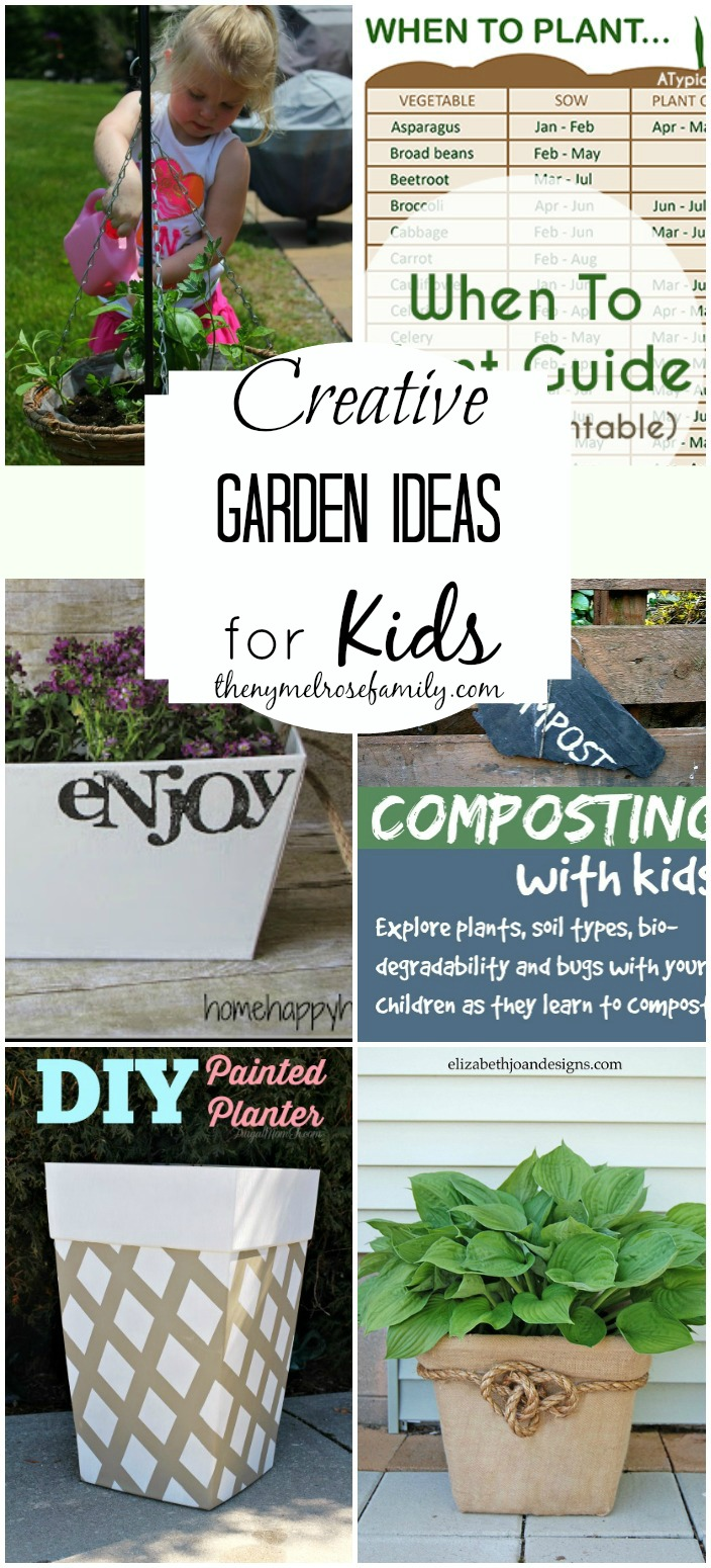 Creative Garden Ideas For Kids The Ny Melrose Family