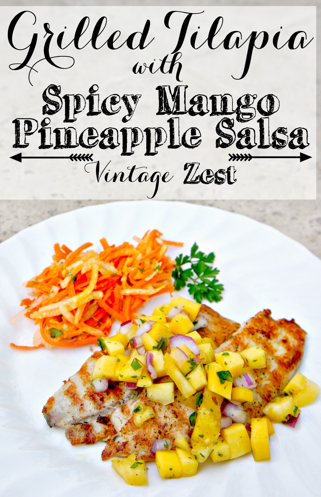 Grilled Tilapia with Spicy Mango Pineapple Salsa by Vintage Zest