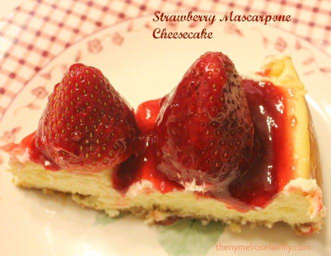 Strawberry Mascarpone Cheesecake Recipe | The NY Melrose Family