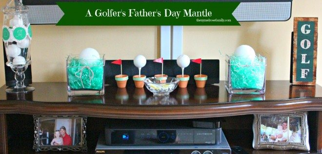 A Golfer's Father's Day Mantle