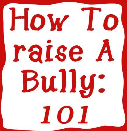 how-to-raise-a-bully-437x450