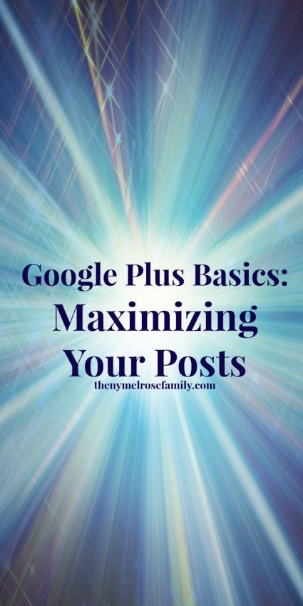 Google Plus Basics Maximizing Your Posts