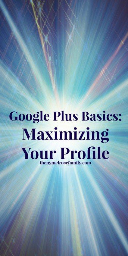 Google Plus Basics Maximizing Your Profile