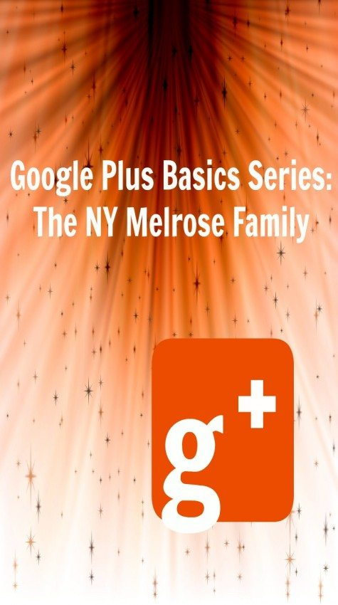 Google Plus Basics Series