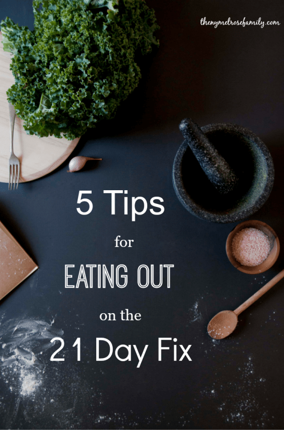 5 Tips for Eating Out on the 21 Day Fix