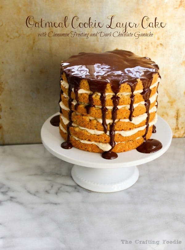 Oatmeal Cookie Layer Cake with Cinnamon Frosting & Dark Chocolate Ganache