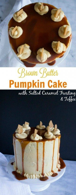 Brown Butter Pumpkin Cake with Salted Caramel Frosting and Toffee