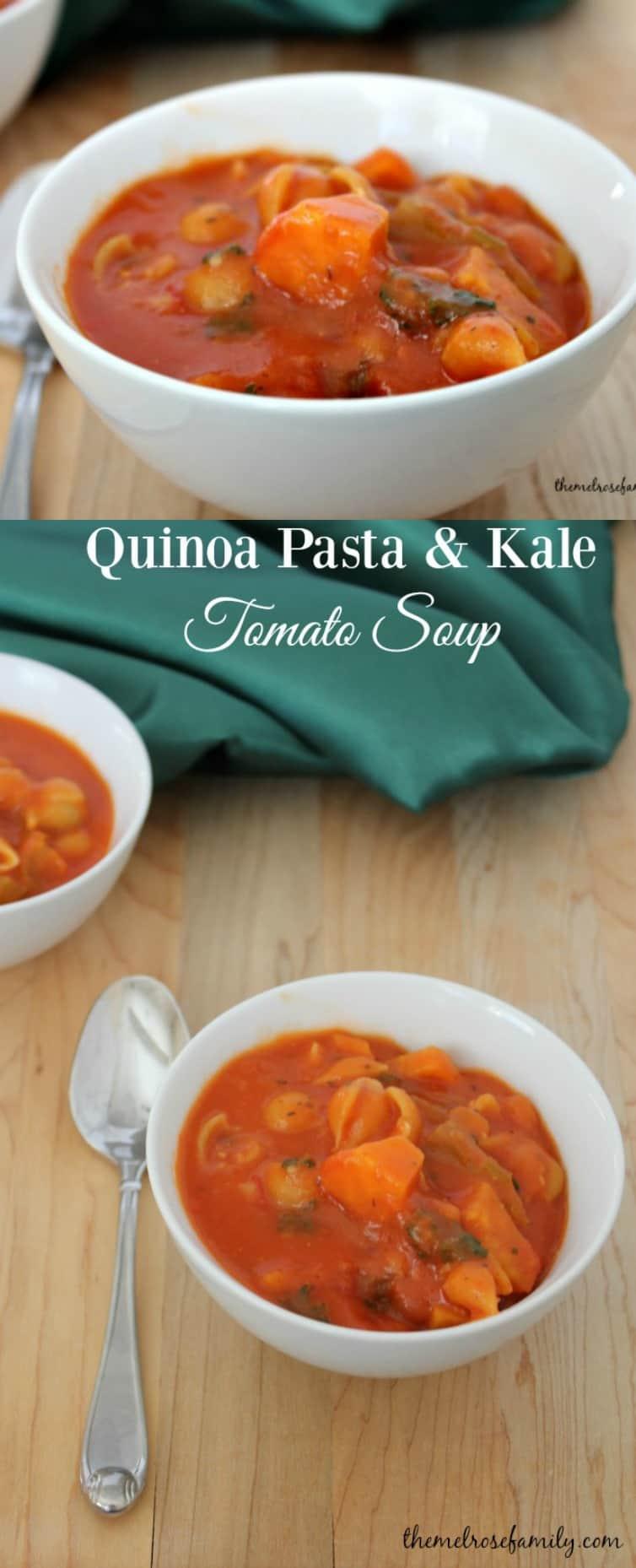 Quinoa Pasta & Kale Tomato Soup #quinoa #tomatosoup #themelrosefamily