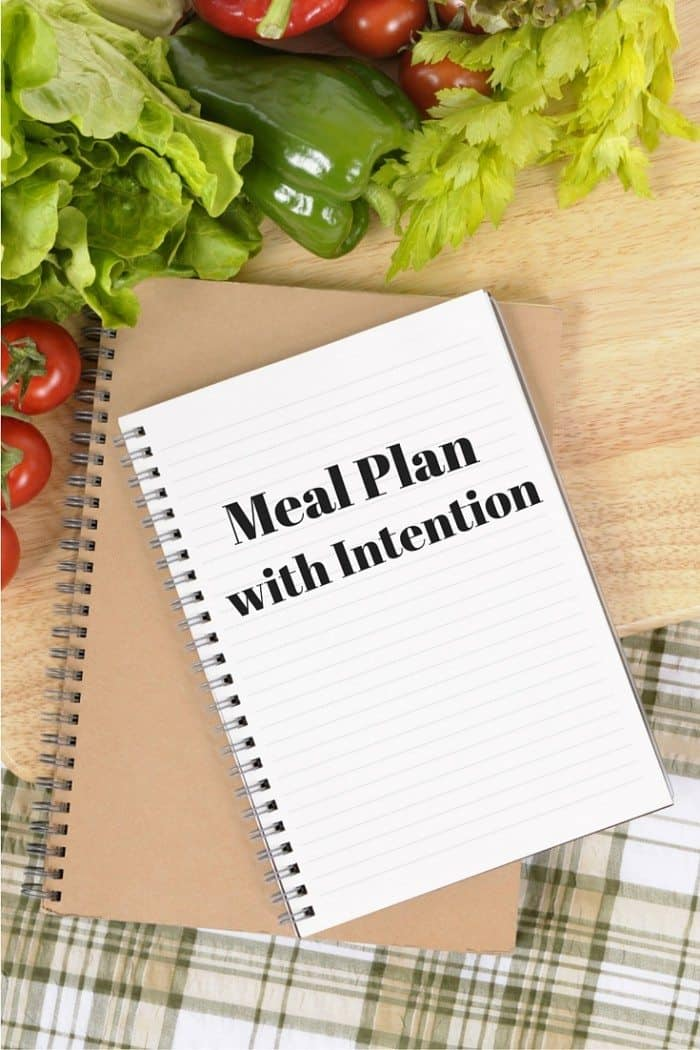 Do you have the best intentions when you meal plan, but come up short week after week? It's time to get it back on track with my tips to meal plan with intention.