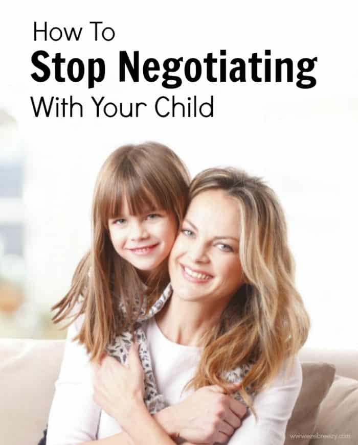 How to Stop Negotiating with Your Child by E Z Breezy