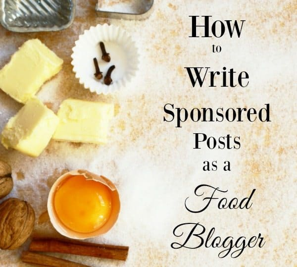 How to Write Sponsored Posts as a Food Blogger: An