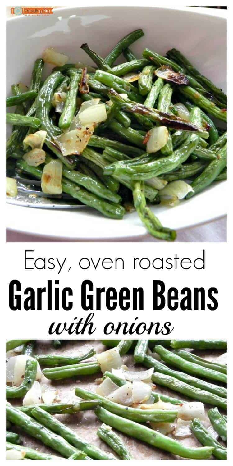 Easy, oven roasted Garlic Green Beans with onions