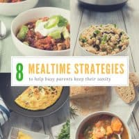 These 8 Mealtime Strategies for Busy Parents will help get you through the week!