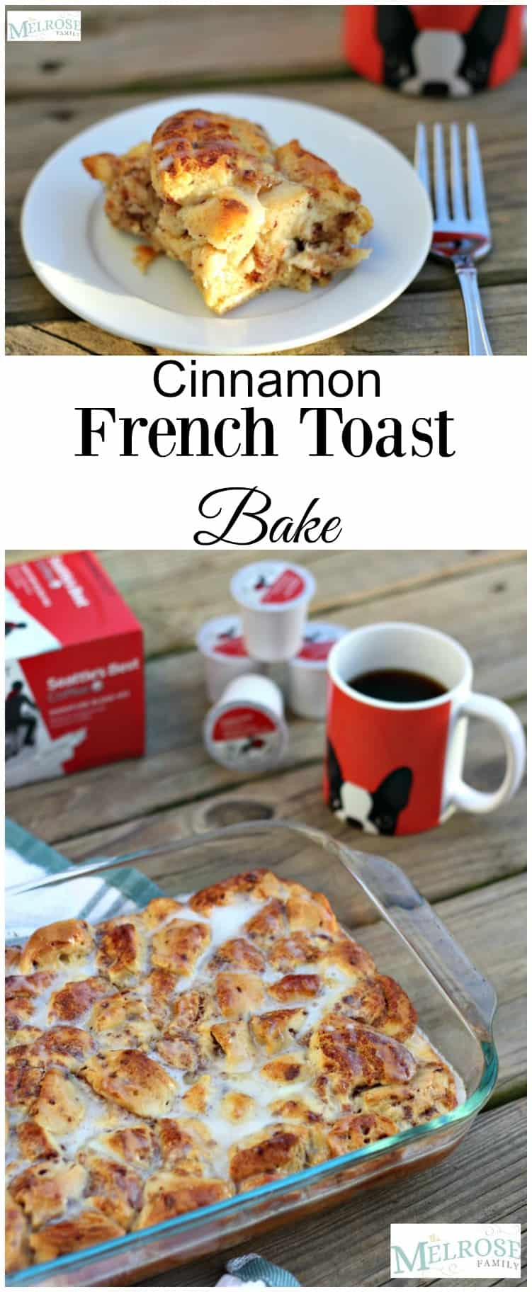 This Cinnamon French Toast Bake is the perfect breakfast recipe with #SeattlesBestCoffee #ad