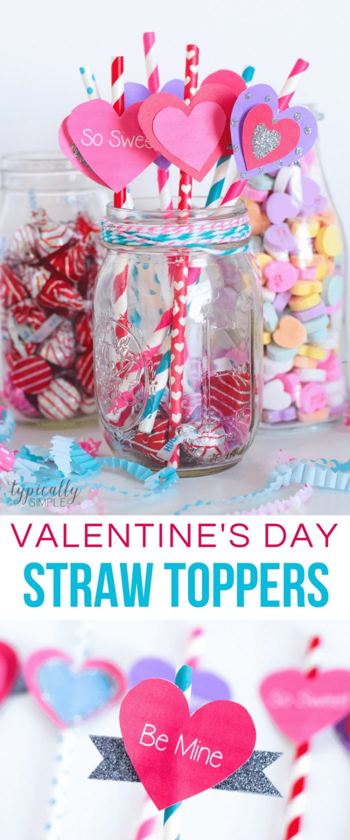 Valentine's Day Party Ideas of Straw Valentine Toppers in glass mason jar with candy filled mason jars in the background